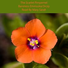 The Scarlet Pimpernel Audiobook by Emmuska Orczy Narrated by Mary Sarah