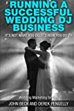 Running a successful wedding dj business: its not what you do , its how you do it.