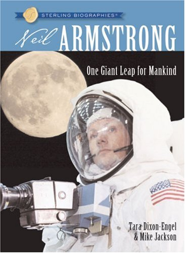 Sterling Biographies: Neil Armstrong: One Giant Leap for Mankind