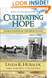 Cultivating Hope: Homesteading on the Great Plains (Planting Dreams Series Book 2)