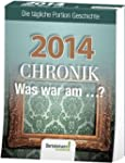 Chronik 2014. Was war am...?: Die t�g...