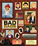 The Wes Anderson Collection: Bad Dads...