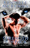 The Strength of the Pack (The Tameness of the Wolf) (Volume 1)