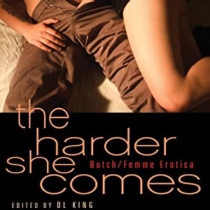 The Harder She Comes: Butch Femme Erotica | [D. L. King]