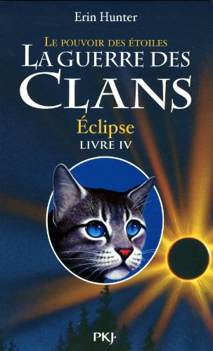 La Guerre des clans n° Cycle 3 / Tome 4 Eclipse