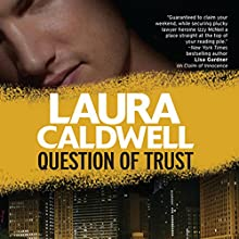 Question of Trust: An Izzy McNeil Novel, Book 5 Audiobook by Laura Caldwell Narrated by Nancy Liem