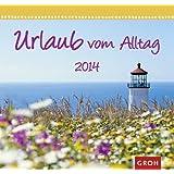 Urlaub vom Alltag 2014. Wandkalender