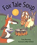 img - for Fox Tale Soup Hardcover January 1, 2002 book / textbook / text book