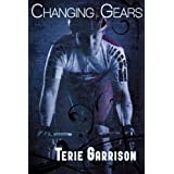 Changing Gears ~ Terie  Garrison