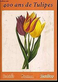 400 ans de Tulipes aux Pays-Bas par Peter Bakker