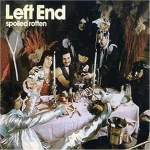 Left End Spoiled Rotten