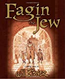 Fagin the Jew: A Graphic Novel (0385510098) by Eisner, Will