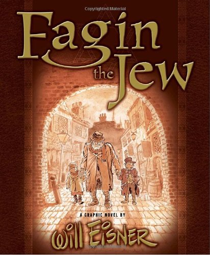 Fagin the Jew: A Graphic Novel by Will Eisner