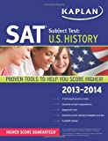 Kaplan SAT Subject Test U.S. History 2013-2014 (Kaplan Sat Subject Tests Us History)
