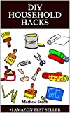 DIY HOUSEHOLD HACKS: 40+ Proven Household Hacks To Increase Productivity And Save Time, Effort And Money: (DIY Household Hacks - DIY Cleaning and Organizing ... - Self Help - DIY Hacks - DIY Household)