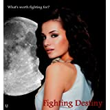 Fighting Destiny (Fighting Destiny Series)