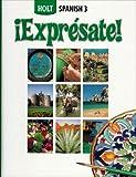 Expresate Level 3: Holt Spanish 2006
