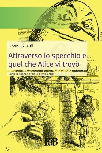 Libro alice nel paese delle meraviglie alice attraverso lo specchio di lewis carroll - Lo specchio di alice milano ...