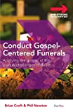 img - for Conduct Gospel-centered Funerals: Applying the gospel at the unique challenges of death (Ministering the Master's Way) book / textbook / text book