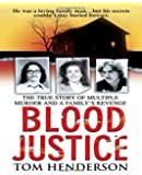 Blood Justice (St. Martin's True Crime Library)