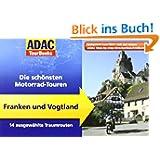 ADAC TourBooks Franken und Vogtland: Die schönsten Motorrad-Touren: Die schönsten Motorrad-Touren / 14 ausgewählte...