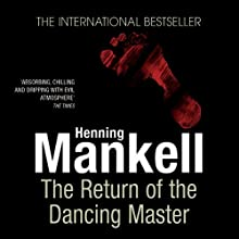 The Return of the Dancing Master | Livre audio Auteur(s) : Henning Mankell Narrateur(s) : Sean Barrett