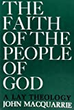 Faith of People of God (0023745207) by Macquarrie, John