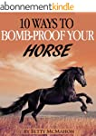 10 Ways to Bomb-proof Your Horse (Eng...