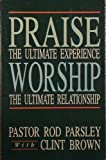 Praise and worship (0892746378) by Parsley, Rod