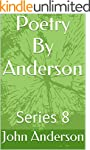Poetry By Anderson: Series 8