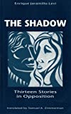 img - for The Shadow: Thirteen Stories in Opposition (Discoveries) book / textbook / text book