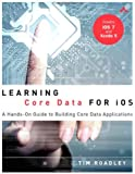 Learning Core Data for iOS: A Hands-On Guide to Building Core Data Applications