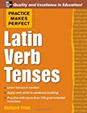 Practice Makes Perfect: Latin Verb Tenses (Practice Makes Perfect Series)
