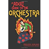 An Adult Guide to the Orchestra ~ Sheldon Kurland