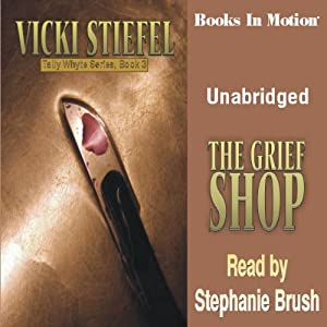 The Grief Shop: Tally Whyte Mystery Series, Book 3 | [Vicki Steifel]