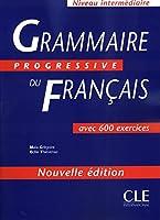GRAMMAIRE PROGRESSIVE DU FRANCAIS: NOUVELLE EDITION