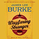 Wayfaring Stranger Audiobook by James Lee Burke Narrated by Will Patton