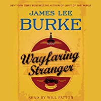 Wayfaring Stranger (       UNABRIDGED) by James Lee Burke Narrated by Will Patton