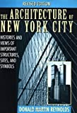 The Architecture of New York City: Histories and Views of Important Structures, Sites, and Symbols