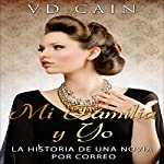 Mi Familia y Yo: La Historia de una Novia por Correo [My Family and Me: The Story of a Mail Order Bride]   VD Cain