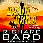 Brainchild (Brainrush Series Book 4)   Richard Bard