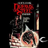Dreams of Steel: The Fifth Chronicle of the Black Company (Unabridged)