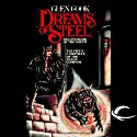 Dreams of Steel: The Fifth Chronicle of the Black Company (       UNABRIDGED) by Glen Cook Narrated by Rachel Butera