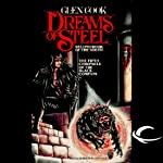 Dreams of Steel: Chronicles of the Black Company, Book 6 (       UNABRIDGED) by Glen Cook Narrated by Rachel Butera