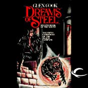 Dreams of Steel: Chronicles of the Black Company, Book 6 | Glen Cook