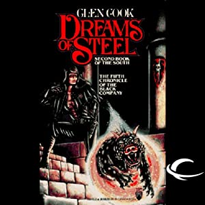 Dreams of Steel: Chronicles of the Black Company, Book 6 | [Glen Cook]