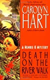Death on the River Walk (Henrie O Mysteries) (038079005X) by Hart, Carolyn