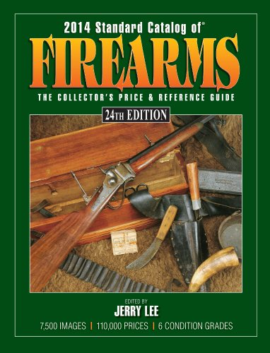 2014 Standard Catalog of Firearms: The Collector's Price & Reference Guide