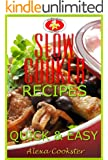 Slow Cooker Recipes: 50 Quick Easy Slow Cooker Meals (Quick Easy Recipes Book 2)