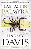 Last Act in Palmyra: A Marcus Didius Falco Novel (0099515121) by Davis, Lindsey